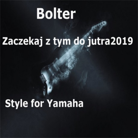 Bolter - Zaczekaj z tym do jutra 2019