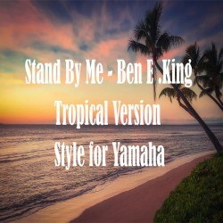 Stand By Me - Ben.E King. Tropical Version