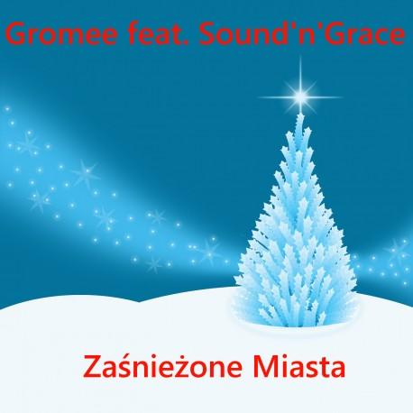 Gromee feat. Sound'n'Grace-Zaśnieżone Miasta
