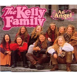 The Kelly Family - An Angel