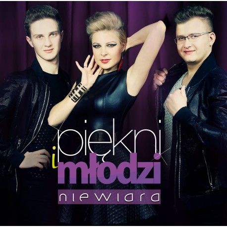 Piękni i Młodzi - Niewiara ( New Version 2017 )
