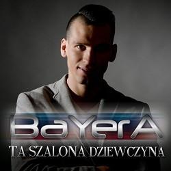 Bayera - Ta szalona dziewczyna