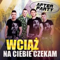 Wciąż na Ciebie czekam - After Party