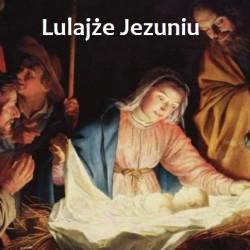 Lulajże Jezuniu-Kolędy Polskie