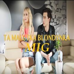 Mig - Ta malutka blondynka