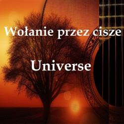 Universe - Wołanie przez ciszę