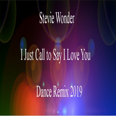 Stevie Wonder - I Just Called to Say I Love You Remix 2019