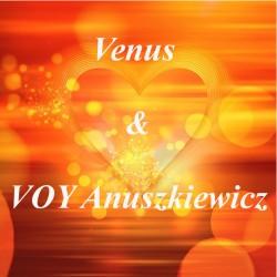 Venus & VOY Anuszkiewicz - Zakochani